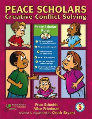 Peace Scholars: Creative Conflict Solving, Grade 5
