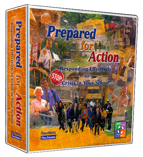 School Wide: Prepared for Action: Responding Effectively to Crisis in Your School